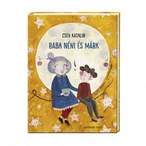 Cseh Katalin: Baba néni és Márk